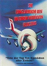 Die unglaubliche Reise in einem verrückten Flugzeug 1980